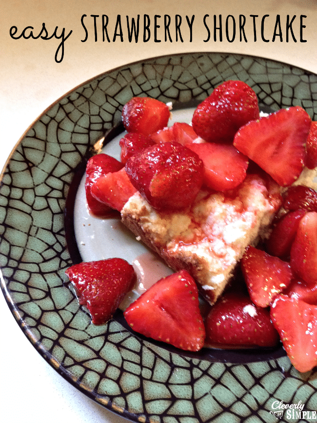Easy Homemade Strawberry Shortcake Recipe - Cleverly Simple®
