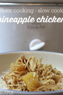 Pineapple Chicken In The Slow Cooker (Freezer Cooking!)