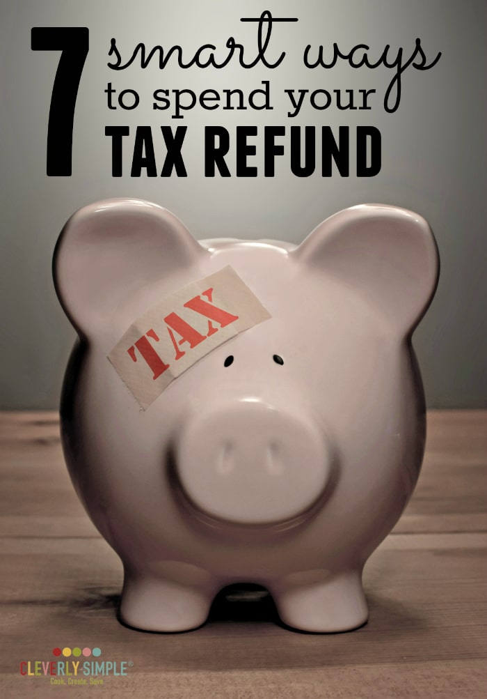 Smart Ways to Spend Your Tax Refund