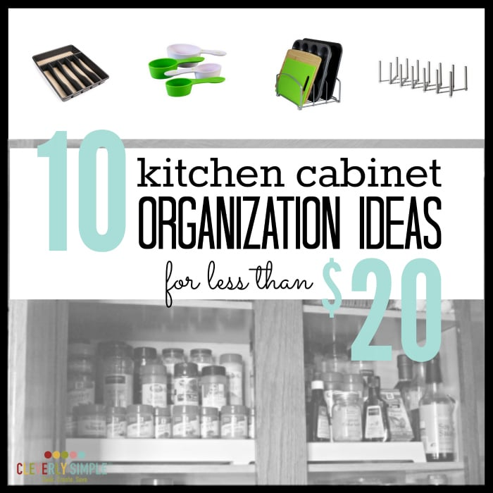 kitchen cabinet organization ideas for less