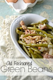 Using Your Garden Veggies: Old Fashioned Green Beans