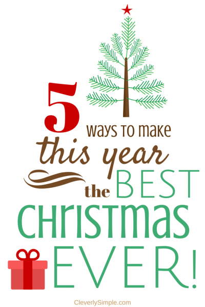 5 ways to have the best Christmas ever