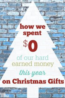 How We Spent $0 Of Our Hard Earned Money on Christmas Gifts This Year
