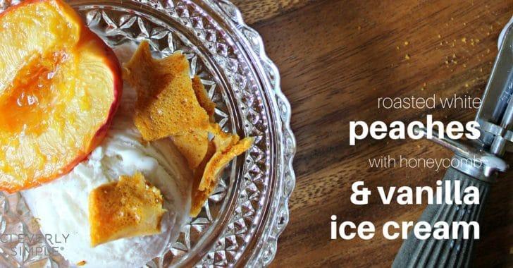 Roasted White Peaches with Honeycomb and Vanilla Ice Cream fb