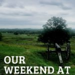 Photo of Gettysburg Landscape with Our Weekend at Gettysburg Travel Itinerary Text